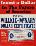 "Political:Small Paper (1896-present), Willkie & McNary: Rare ""Dollar Certificate"" Contributor'sPoster...."