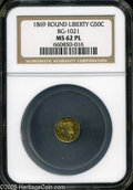 California Fractional Gold: , 1869 50C Liberty Round 50 Cents, BG-1021, High R.6, MS62 ProoflikeNGC....