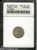 Barber Dimes: , 1903-S 10C--Cleaned--ANACS. AU Details, Net XF45. Not harshlycleaned, this low mintage Barber Dime has little actual wear ...