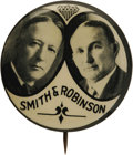 """Political:Pinback Buttons (1896-present), Al Smith: THE Key Jugate Design for the Smith & Robinson Ticket. This stunning 1¼"""" design first appeared in 1924 in a Coolid..."""