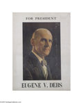 "Political:Posters & Broadsides (1896-present), Rare ""For President"" Poster for Socialist Candidate Eugene V. DebsDebs ran for president in 1900, 1904, 1908, 1912, and 192..."