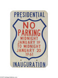 """Political:Inaugural (1789-present), 1961 Presidential Inauguration Metal Parking Sign This sign for John F. Kennedy's inauguration measures 17 1/2"""" by just less..."""