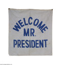 "Political:Textile Display (1896-present), Dallas, Texas, President John Kennedy, ""WELCOME MR. PRESIDENT"" Cloth Banner This blue on white banner hung along the streets..."