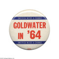 """Political:Pinback Buttons (1896-present), Highly Unusual 3 1/2"""" Barry Goldwater Button Variety """"America Needs a Change."""" We cannot recall ever having seen this Goldw..."""