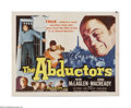 """Movie Posters:Crime, The Abductors (20th Century Fox, 1957). Half Sheet (22"""" X 28""""). Offered here is a vintage, theater-used poster for this crim..."""