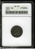 Bust Dimes: , 1829 10C Large 10C AU50 ANACS. JR-2, R.2. Nicely detailed motifs,and light tan-gray patina. The surfaces are quite clean. ...