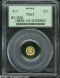 California Fractional Gold: , 1871 25C Liberty Round 25 Cents, BG-838, R.2, MS63 PCGS. A brightlymirrored light gold example, housed in a green label ho...