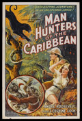 "Movie Posters:Documentary, Man Hunters of the Caribbean (Inter Continent, 1938). One Sheet(27"" X 41""). Documentary. Starring Andre Roosevelt, E. Erski..."