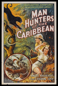"Man Hunters of the Caribbean (Inter Continent, 1938). One Sheet (27"" X 41""). Documentary. Starring Andre Roose..."
