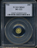 California Fractional Gold: , Undated 25C Liberty Round 25 Cents, BG-222, R.2, MS63 PCGS....