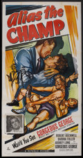 "Movie Posters:Action, Alias the Champ (Republic, 1949). Three Sheet (41"" X 81""). Crime. Directed by George Blair. Starring Robert Rockwell, Barbra..."