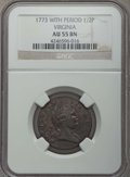 1773 1/2 P Virginia Halfpenny, Period AU55 NGC. NGC Census: (6/128). PCGS Population: (13/270). CDN: $450 Whsle. Bid for...