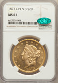 Liberty Double Eagles, 1873 $20 Open 3 MS61 NGC. CAC....