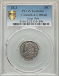 Bust Dimes: , 1821 10C Large Date -- Cleaning -- PCGS Genuine Secure. AU Details. NGC Census: (8/117 and 0/1+). PCGS Population: (17/133 ...
