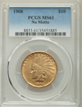 Indian Eagles, 1908 $10 No Motto MS61 PCGS....