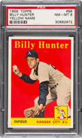 Baseball Cards:Singles (1950-1959), 1958 Topps Billy Hunter (Yellow Letters) #98 PSA NM-MT 8 - Only OneHigher....