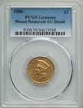 Three Dollar Gold Pieces, 1886 $3 -- Mount Removed -- PCGS Genuine. AU Details. NGC Census: (4/118). PCGS Population: (17/156). CDN: $2,400 Whsle. Bi...