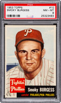 Baseball Cards:Singles (1950-1959), 1953 Topps Smoky Burgess (SP) #10 PSA NM-MT 8 - Only ThreeHigher....