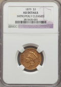 Three Dollar Gold Pieces, 1879 $3 -- Improperly Cleaned -- NGC Details. AU. NGC Census: (4/230). PCGS Population: (5/386). CDN: $2,650 Whsle. Bid for...