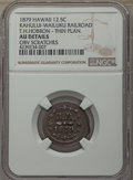 Coins of Hawaii , 1879 12.5C T. Hobron, Kahului-Wailuku 12 1/2 Cent Railroad Token,6/2 Stars, Thin Planchet -- Obverse Scratches -- NGC Detail...