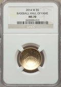 Modern Issues, 2014-W $5 Baseball Hall of Fame Gold Five Dollar MS70 NGC. NGC Census: (2587). PCGS Population: (817). Mintage 17,674. ...