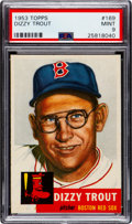 Baseball Cards:Singles (1950-1959), 1953 Topps Dizzy Trout #169 PSA Mint 9 - None Higher....