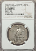 1925 Medal Norse, Thick Planchet, -- Cleaned -- NGC Details. Unc. NGC Census: (1/936). PCGS Population: (3/1103). Mintag...