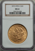 Liberty Double Eagles: , 1873 $20 Open 3 MS61 NGC. NGC Census: (2376/1047). PCGS Population: (2324/1777). MS61. ...