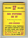 Books:Signed Editions, John Brunner - No Future In It with Dust Jacket (Victor GollanczLtd., 1962). A brilliant selection of eleven exceptional an...