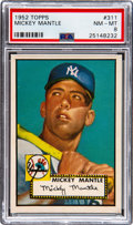 Baseball Cards:Singles (1950-1959), 1952 Topps Mickey Mantle #311 PSA NM-MT 8. ...
