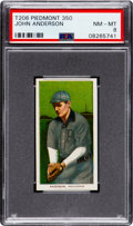 Baseball Cards:Singles (Pre-1930), 1909-11 T206 Piedmont 350 John Anderson PSA NM-MT 8 - Pop Two, None Higher! ...