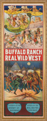 Buffalo Ranch Real Wild West: A Most Colorful Poster Dating Circa 1908-1912