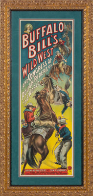 """William F. """"Buffalo Bill"""" Cody's Wild West and Congress of Rough Riders of the World: One of the Most Graphic..."""