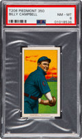 Baseball Cards:Singles (Pre-1930), 1909-11 T206 Piedmont 350 Billy Campbell PSA NM-MT 8 - Pop Three,One Higher! ...