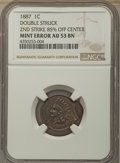 Errors, 1887 Indian Cent -- Double Struck, Second Strike 85% Off Center -- AU53 NGC. ...