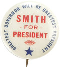 """Political:Pinback Buttons (1896-present), Al Smith: Very Unusual Button with Wonderful Slogan. 7/8"""" button with a great slogan, """"Greatest Governor will be Greatest Pr..."""