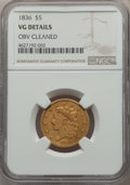 1836 $5 -- Obverse Cleaned -- NGC Details. VG. NGC Census: (3/1232). PCGS Population: (4/971). Mintage 553,147....(PCGS#...