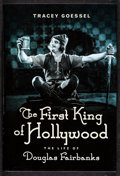 """Movie Posters:Swashbuckler, First King of Hollywood by Tracey Goessel (Chicago Review Press, 2016). Hardcover Book (581 Pages, 6.25"""" X 9.25"""" X 1.75""""). S..."""