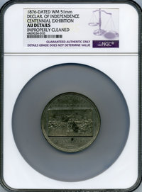 1876 Centennial Exhibition, Declaration of Independence -- Improperly Cleaned -- NGC Details. AU. Musante GW-863. White...