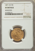 Liberty Half Eagles, 1871-CC $5 -- Whizzed -- NGC Details. XF. Variety 1-B....