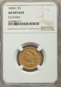 Liberty Half Eagles, 1858-C $5 -- Cleaned -- NGC Details. AU. Variety 1....
