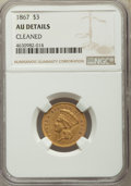 Three Dollar Gold Pieces, 1867 $3 -- Cleaned -- NGC Details. AU....