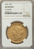 Liberty Double Eagles, 1869 $20 -- Cleaned -- NGC Details. AU. NGC Census: (34/243). PCGS Population: (46/136). CDN: $1,900 Whsle. Bid for problem...