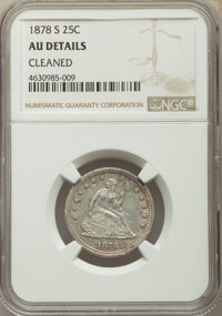 1878-S 25C -- Cleaned -- NGC Details. AU. NGC Census: (0/24). PCGS Population: (2/26). CDN: $1,250 Whsle. Bid for proble...