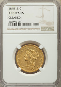 1845 $10 -- Cleaned -- NGC Details. XF. NGC Census: (11/95). PCGS Population: (18/43). CDN: $1,300 Whsle. Bid for proble...