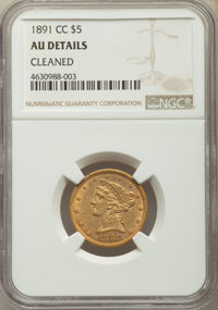 1891-CC $5 -- Cleaned -- NGC Details. AU. NGC Census: (65/1901). PCGS Population: (106/1528). CDN: $900 Whsle. Bid for p...