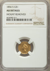 1856-S G$1 -- Mount Removed -- NGC Details. AU. NGC Census: (18/172). PCGS Population: (29/105). CDN: $1,800 Whsle. Bid...