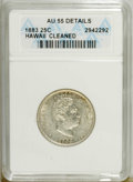Coins of Hawaii: , 1883 25C Hawaii Quarter--Cleaned--ANACS. AU55 Details. NGC Census: (31/567). PCGS Population (57/925). Mintage: 500,000. (...