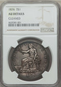 Trade Dollars, 1876 T$1 -- Cleaned -- NGC Details. AU. NGC Census: (10/396). PCGS Population: (22/523). CDN: $330 Whsle. Bid for problem-f...