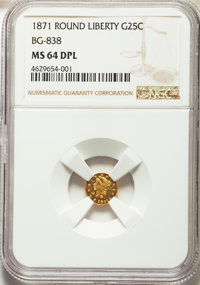 1871 25C Liberty Round 25 Cents, BG-838, R.2, MS64 Deep Mirror Prooflike NGC. NGC Census: (5/0). PCGS Population: (0/0)...